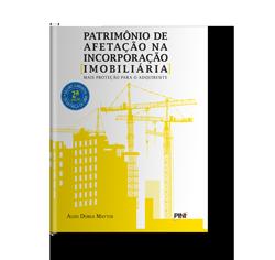 Patrimônio de Afetação na Incorporação Imobiliária - Autor: Aldo Mattos