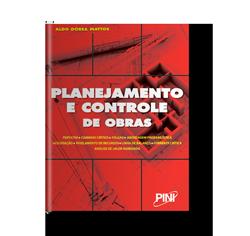 Planejamento e Controle de Obras - Autor: Aldo Mattos